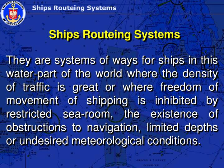 What is Ships Routeing and its contents? |